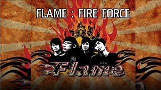 FLAME (เฟลม) : FIRE FORCE [Full Album]