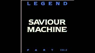 Saviour Machine - Legend III:I The ancient serpent