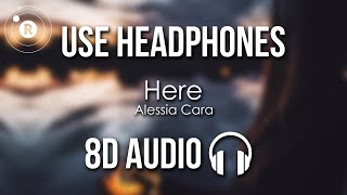 Alessia Cara - Here (8D AUDIO)