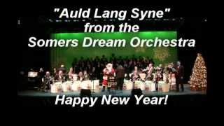 Auld Lang Syne  & Happy New Year from the Somers Dream Orchestra