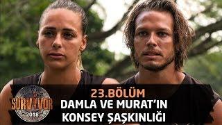 Damla ve Murat'ın konsey şaşkınlığı | 23.Bölüm | Survivor 2018