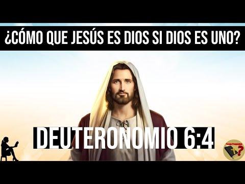 ¿Cómo Puede Ser Jesús Dios Si Deuteronomio 6:4 Dice Que Dios Es Uno?