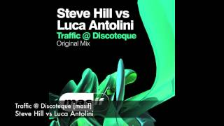 Steve Hill vs Luca Antolini - Traffic @ Discoteque [masif]