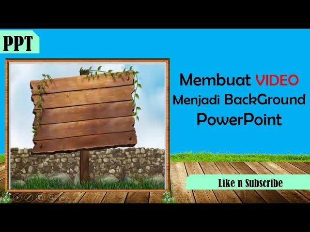 TUTORIAL Membuat Video Menjadi Background Powerpoint