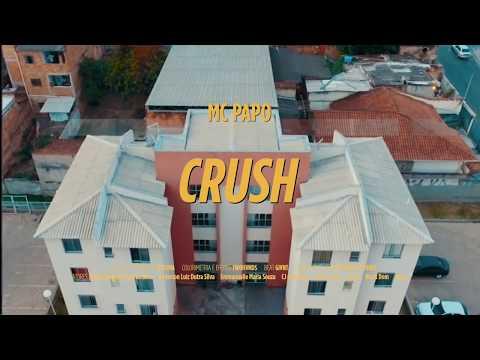 MC Papo - Crush (Official Video) Episódio 1