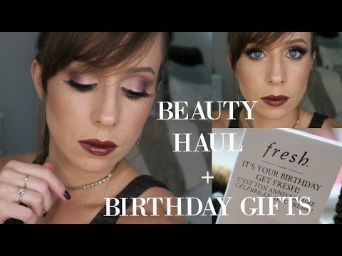 Beauty Haul + Reviews + Birthday Gifts