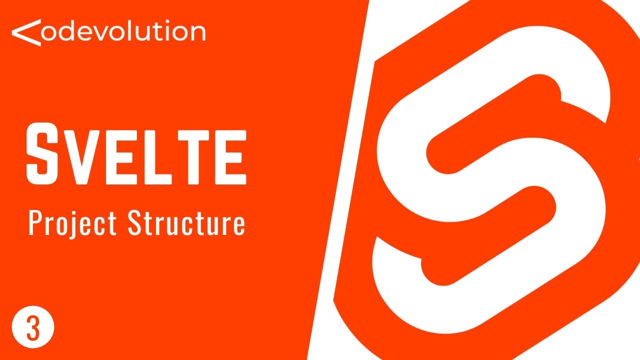 Svelte Tutorial - 3 - Project Structure