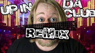 Up In Da Club [Remix]