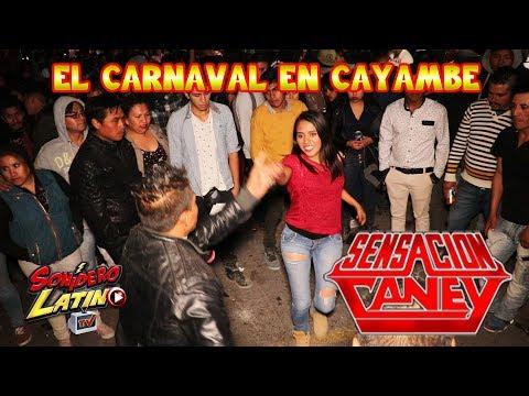 EL CARNAVAL EN CAYAMBE 2018  - SONIDO SENSACION CANEY plaza los gallos