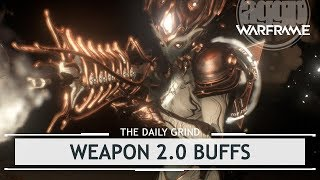 Warframe: Weapon 2.0 - DE Buffs EVERYTHING? [thedailygrind]
