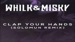 Whilk & Misky - Clap Your Hands ( Solomun Remix) [Island Records]