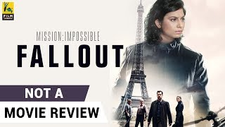 Mission: Impossible - Fallout | Not A Movie Review | Sucharita Tyagi | Film Companion