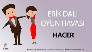 Erik Dalı HACER - İsme Özel Oyun Havası
