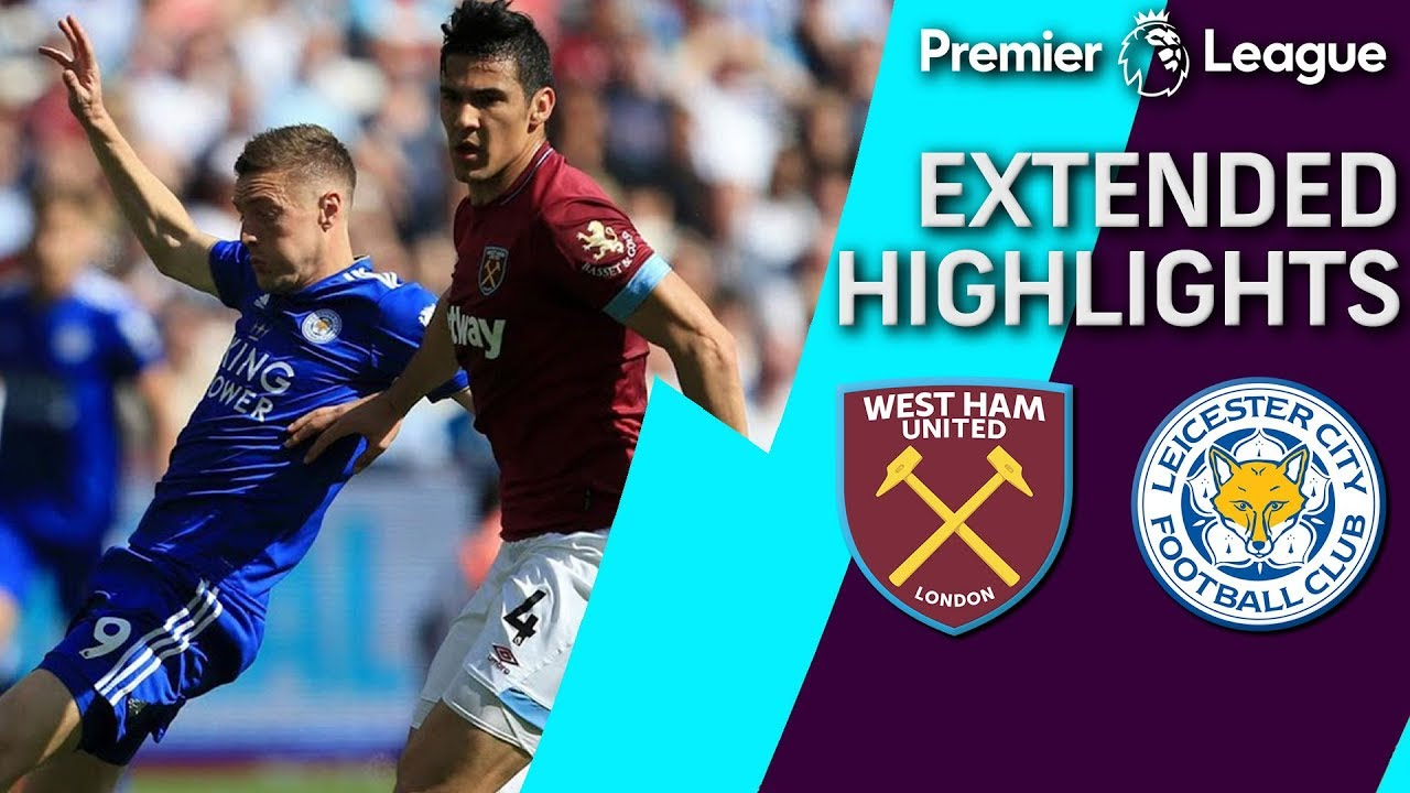 West Ham v. Leicester City | PREMIER LEAGUE EXTENDED HIGHLIGHTS | 4/20/19 | NBC Sports