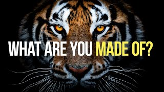 WHAT ARE YOU MADE OF? - New Motivational Speech | POSTIVE MORNING MOTIVATION 2021