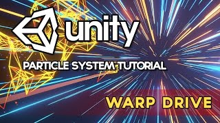 Unity VFX - Warp Drive / Hyperdrive / FTL (Particle System Tutorial)