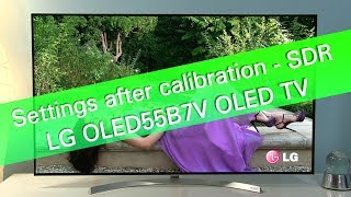 lG OLED55B7 and LG 2017 TVs - SDR picture settings and tips