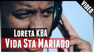 Loreta KBA - Vida Sta Mariado (Video Oficial) ( no iTunes & Spotify )