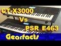 PSR-E463 vs CT-X3000. Yamaha/Casio keyboards compared!