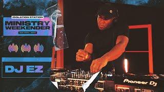 DJ EZ   Ministry Weekender   London DJ Set