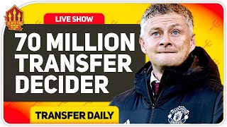 70 Million Transfer Decider! Man Utd Transfer News