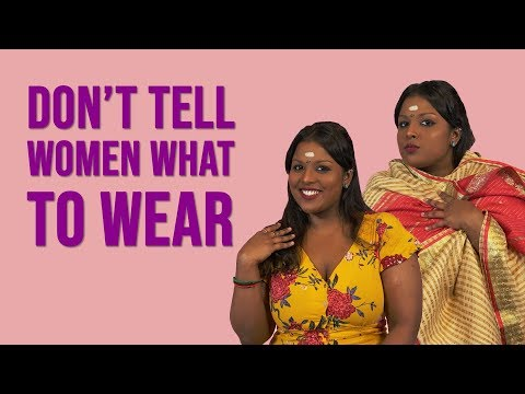 Hello World, Stop Telling Women What To Wear