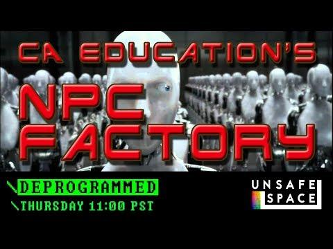 Deprogrammed: CA Education's NPC Factory