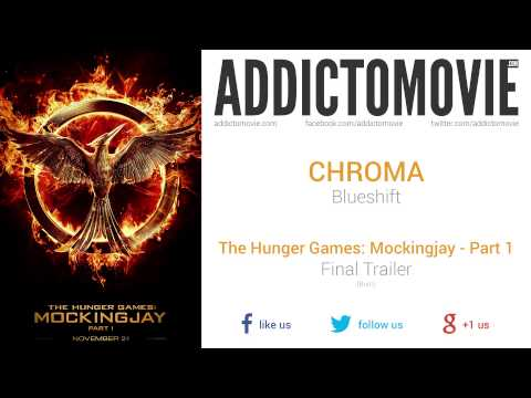 The Hunger Games: Mockingjay - Part 1 - Final Trailer (Burn) Music #1 (CHROMA - Blueshift)