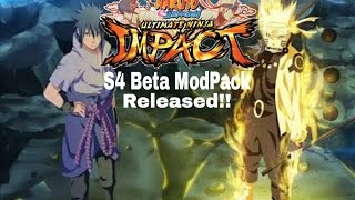 Naruto Ultimate Ninja Impact S4 Modpack BETA Released!!