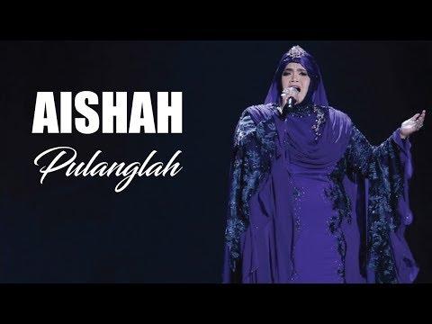 Aishah - Pulanglah (LIRIK)