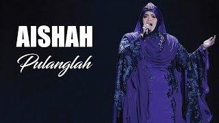 Download lagu Aishah Pulanglah