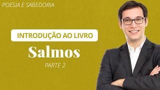 ???? Salmos - Parte 2 (Aula Ao Vivo) - Geimar de Lima