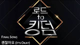 Road To Kingdom Final Song cover of Its Okay (괜찮아요)