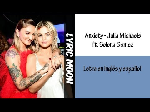 Julia Michaels - Anxiety ft. Selena Gomez (Lyrics) (Letra en inglés y español)