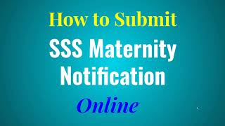 How to Submit SSS Maternity Notification Online