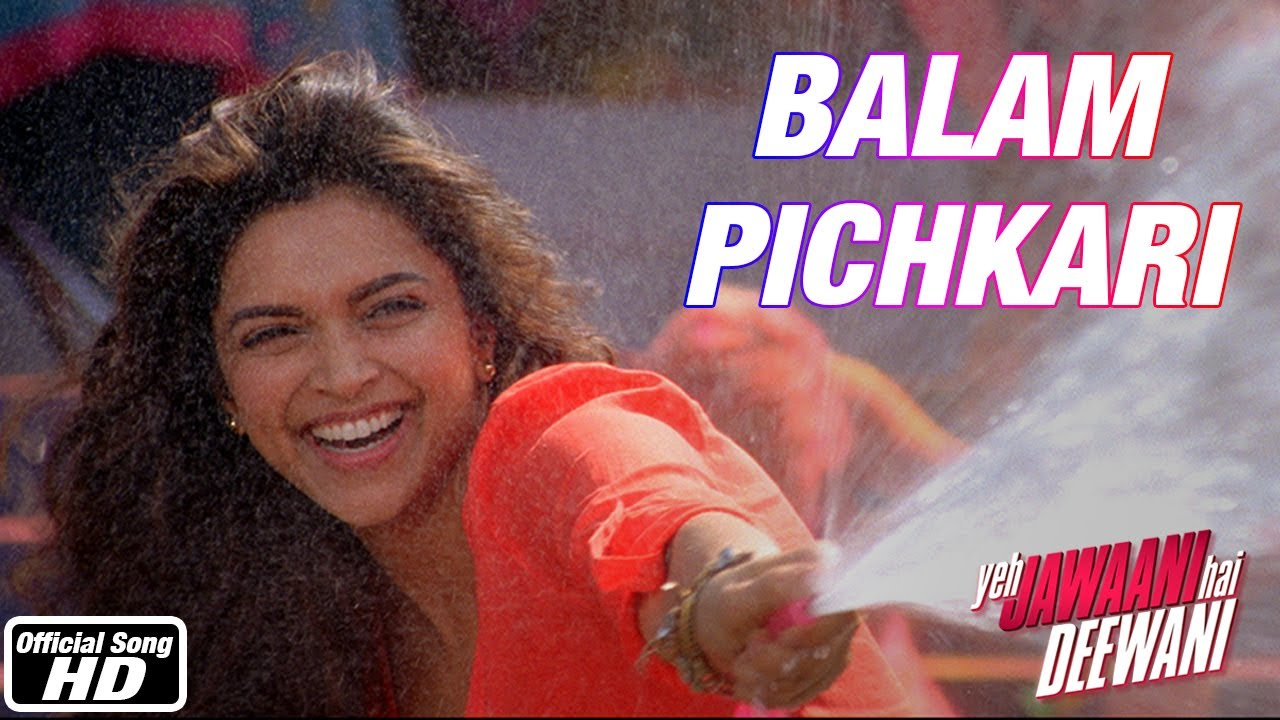 Balam Pichkari - Yeh Jawaani Hai Deewani | Ranbir Kapoor ...
