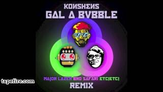 Konshens - Gal a Bubble (Major Lazer x Bro Safari x ETC!ETC! Remix) - Free Download - TapeFire.com