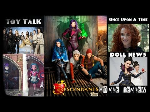 Toy Talk-Disney Descendants Movie Review,Attractionistas,Once Upon A Time D23 Exclusive