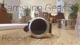 Samsung Gear S3 - Review und Eindrücke nach einem Jahr