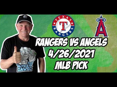 Texas Rangers vs Los Angeles Angels 4/26/21 MLB Pick and Prediction MLB Tips Betting Pick