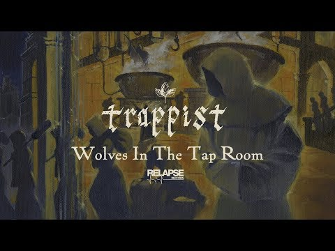 TRAPPIST - Wolves In The Tap Room (Official Audio)