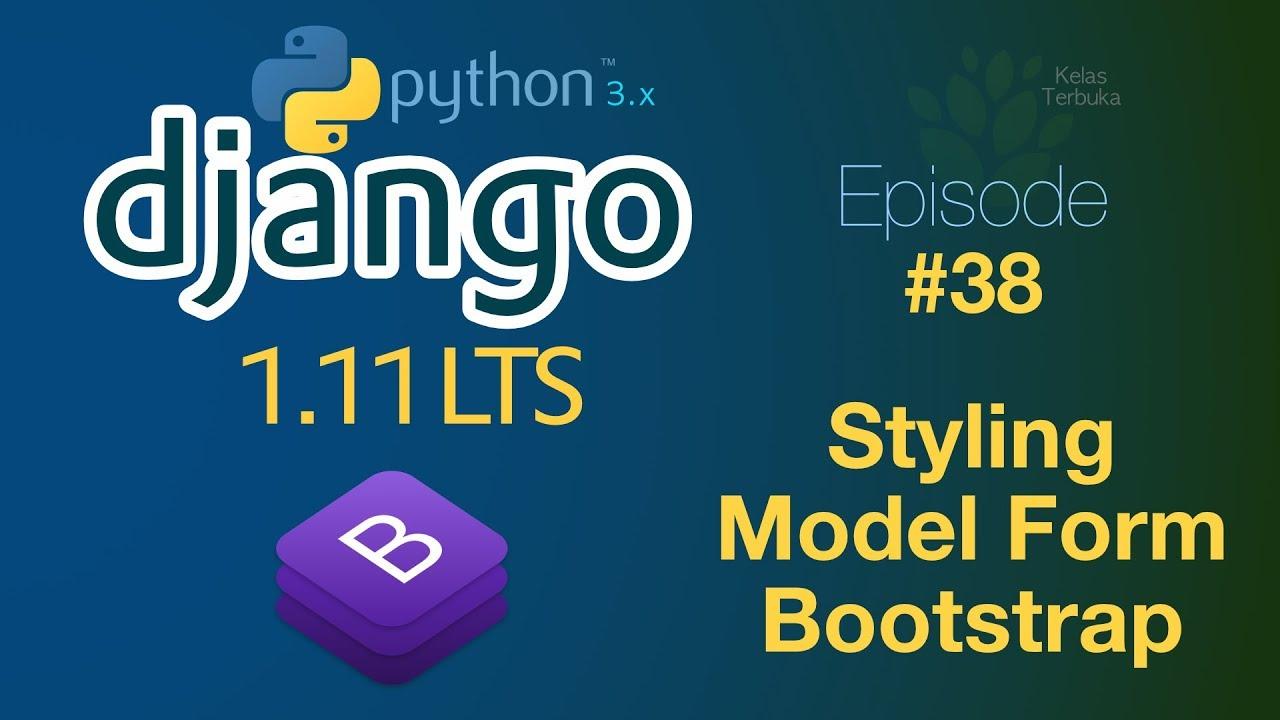 Belajar Django #38 - Styling Model Form dengan Bootstrap by Kelas Terbuka