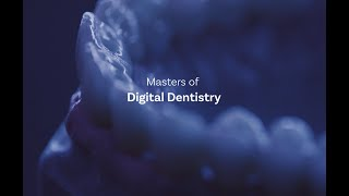Masters of Digital Dentistry- Episode 1