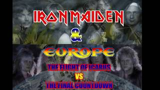 IRON MAIDEN VS EUROPE (The flight of icarus - The final countdown)