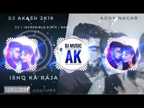 Dj Akash K - Mai Ishq Ka Raja Hu Tu Husn Ki Rani Hai (king Song) Rimix 2019