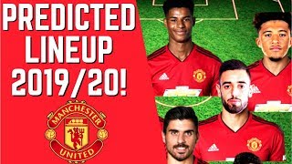 MANCHESTER UNITED PREDICTED LINEUP FOR 2019/20 SEASON! JADON SANCHO + MORE!