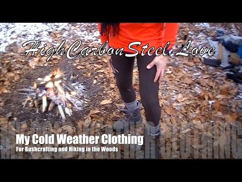 My Cold Weather Clothing For Bushcrafting and Hiking in the Woods