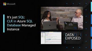 It's just SQL: CLR in Azure SQL Database Managed Instance | Data Exposed