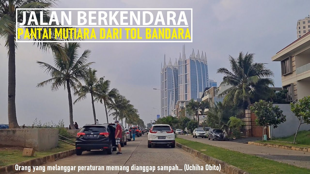 Driving Around from Airport Toll to Pantai Mutiara via PIK (Jalan Tol Bandara - Pantai Indah Kapuk)