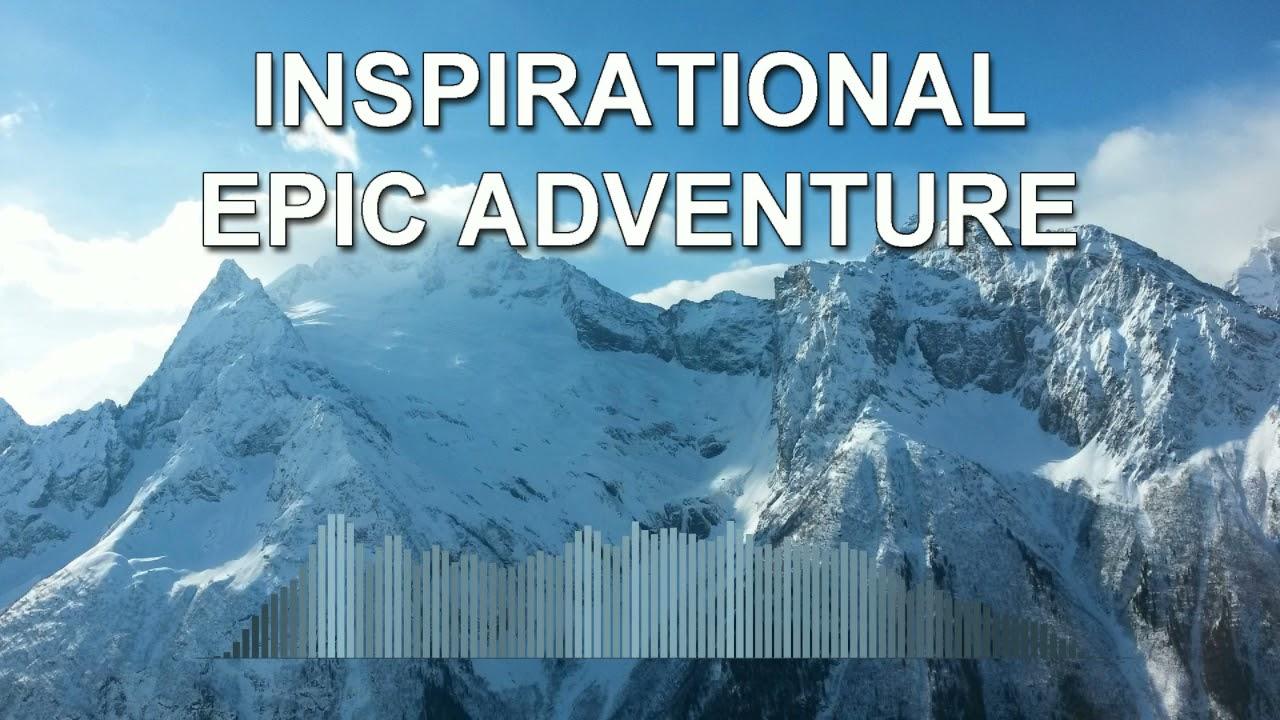 Inspirational Epic Adventure